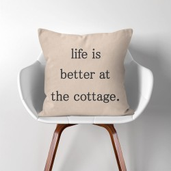 Life is better at the cottage  Linen Cotton throw Pillow Cover (PW-0048)