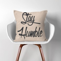 Stay Humble  Linen Cotton throw Pillow Cover (PW-0108)