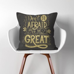 Don't be afraid to be great  Linen Cotton throw Pillow Cover (PW-0112)