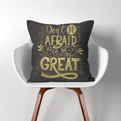 Don't be afraid to be great  Linen Cotton throw Pillow Cover