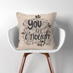 You are enough  Linen Cotton throw Pillow Cover