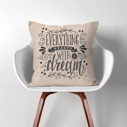 Everything starts with a dream  Linen Cotton throw Pillow Cover (PW-0115)