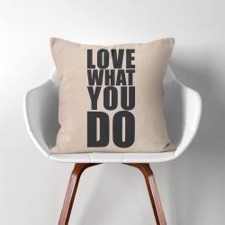 Love what you do  Linen Cotton throw Pillow Cover (PW-0180)