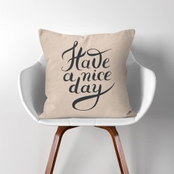 Have a nice day  Linen Cotton throw Pillow Cover (PW-0221)