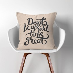 Don't be afraid to be great  Linen Cotton throw Pillow Cover (PW-0222)