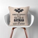Always Be Yourself, Unless You can Be Bat Kissenbezüge  Kissenhüllen