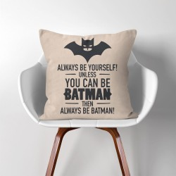 Always Be Yourself, Unless You can Be Bat  Linen Cotton throw Pillow Cover (PW-0256)