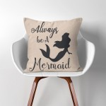 Always be a Mermaid  Linen Cotton throw Pillow Cover