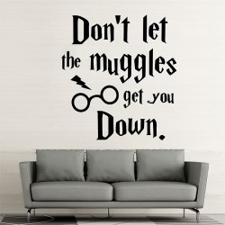 Harry Potter Don't let the muggles get you down Wandaufkleber Wandtattoo (WD-0873)