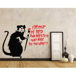 Banksy Rat I'm Out of Bed and Dressed What More Do You Want? Wandaufkleber Wandtattoo (WD-1061)